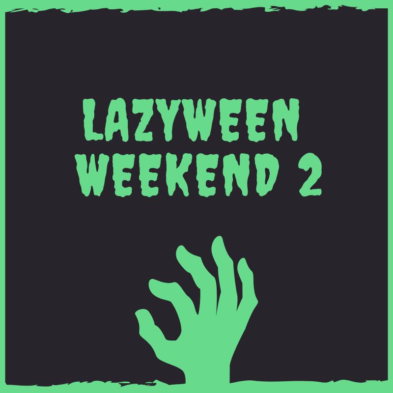 Lazyween Weekend 2