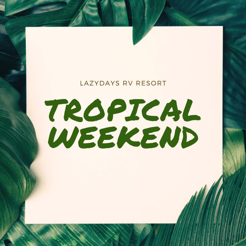 Tropical Weekend