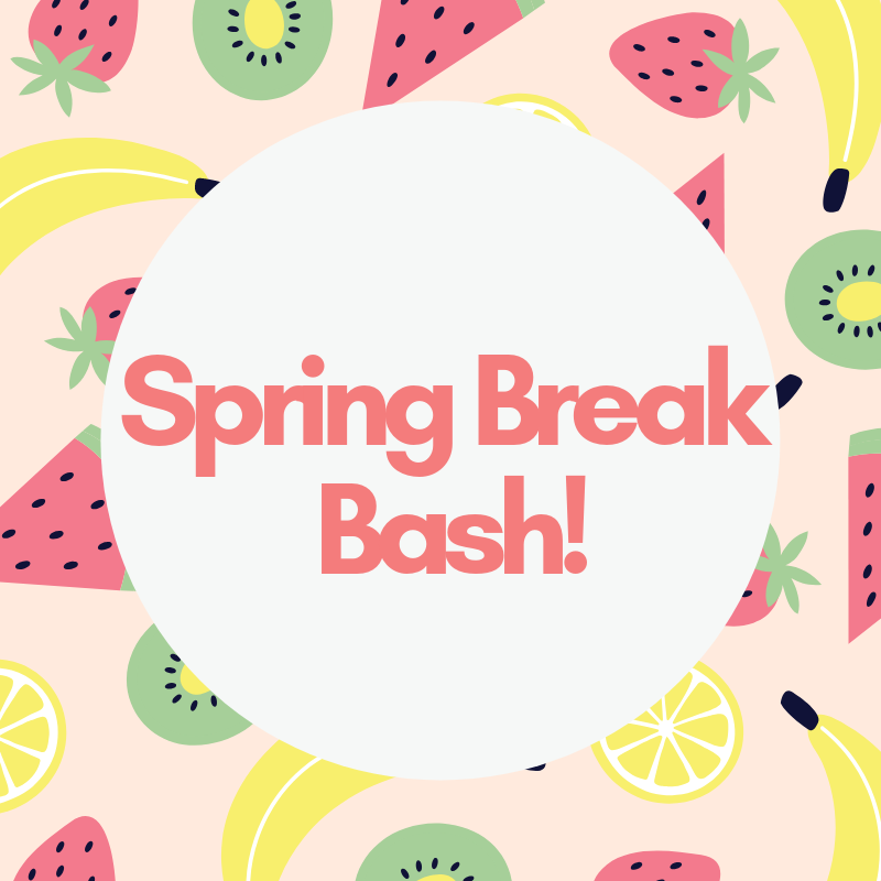 Spring break bash!