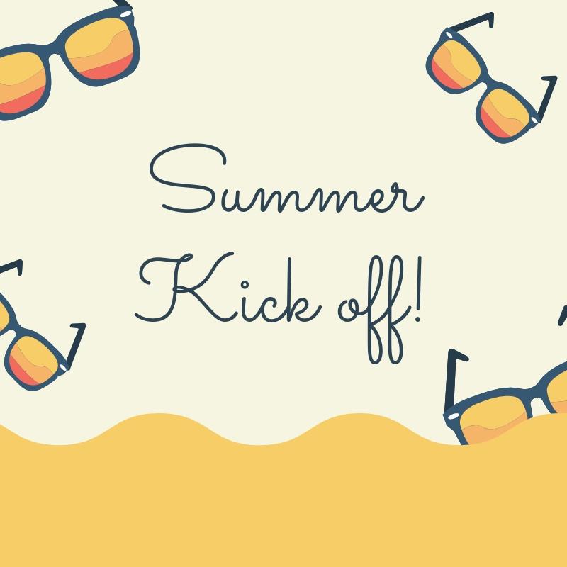 Summer Kick Off!