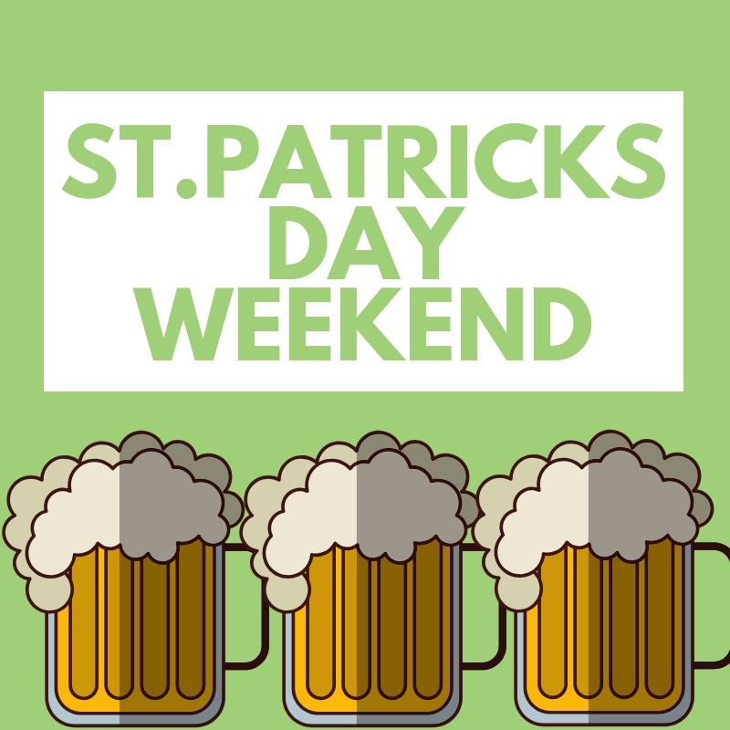 Saint Patrick's Day Weekend